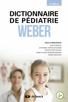 DICTIONNAIRE DE PEDIATRIE WEBER