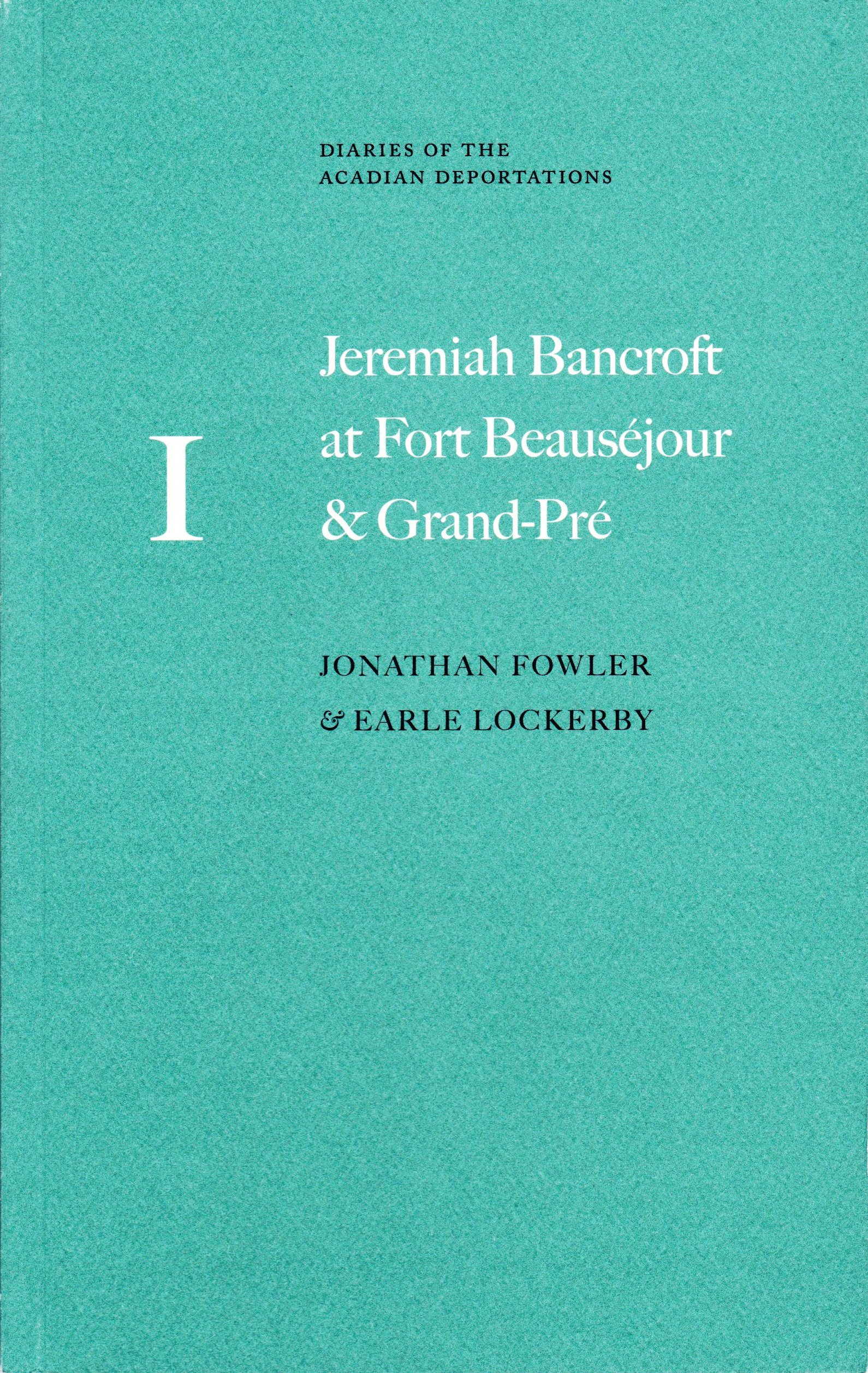 JEREMIAH BANCROFT AT FORT BEAUSEJOUR